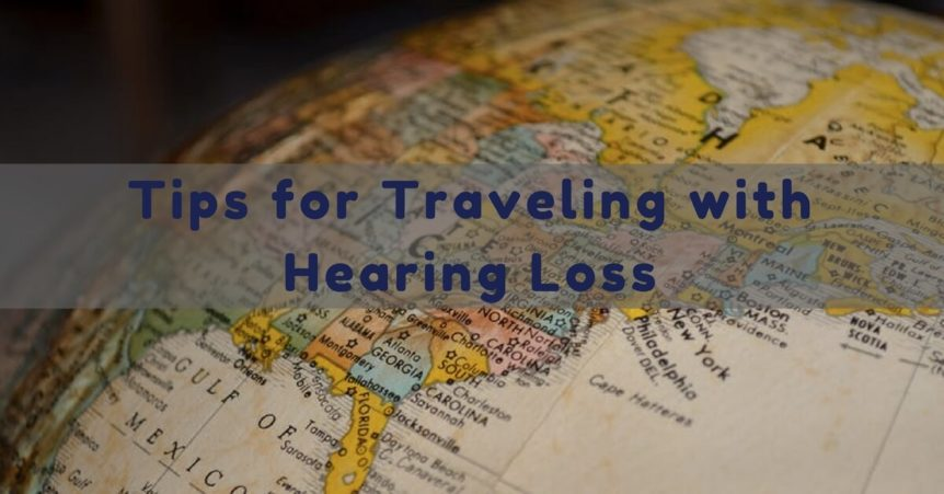 comprehensive-ear-and-hearing-tips-for-traveling-with-hearing-loss