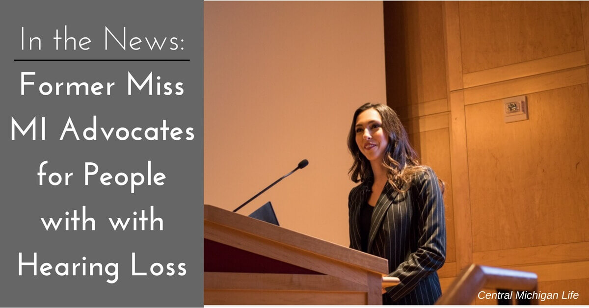 In the News: Former Miss MI Advocates for People with Hearing Loss