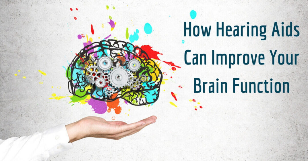 How Hearing Aids Can Improve Your Brain Function