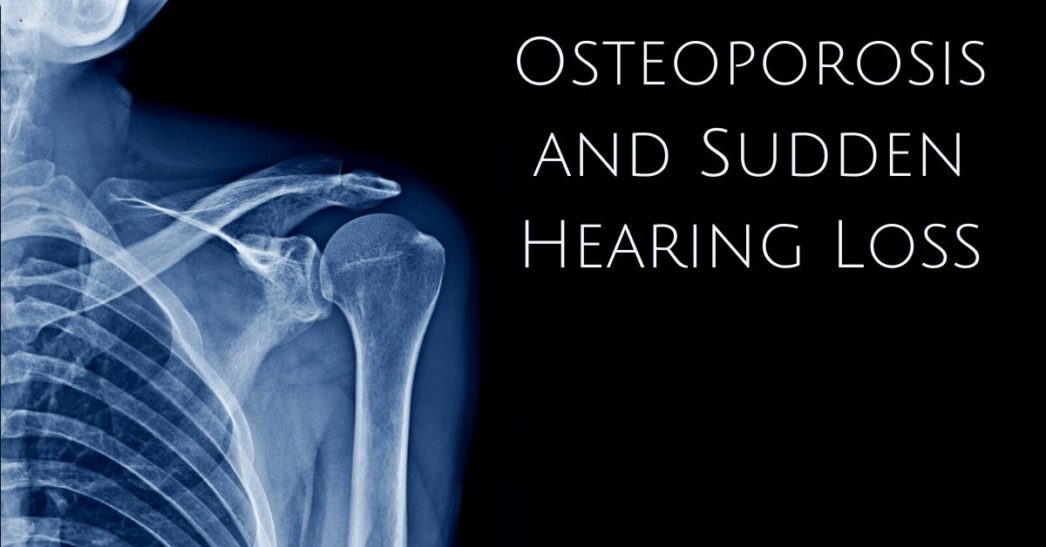 Does Osteoporosis Cause Sudden Hearing Loss?