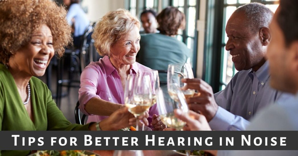 Tips for Better Hearing in Noise