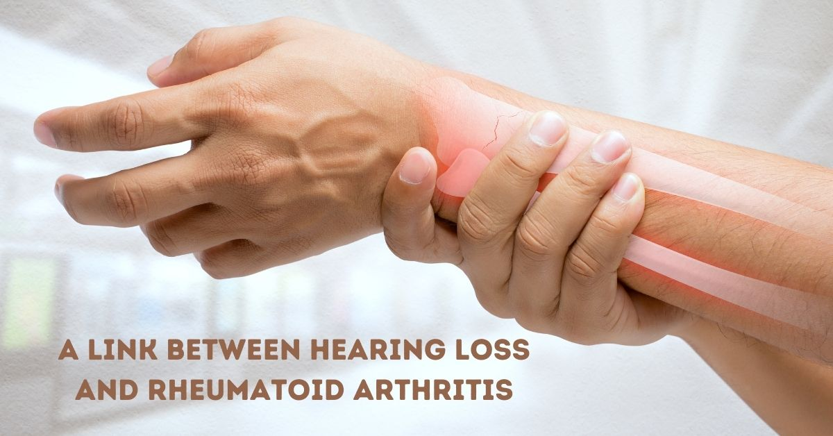 A Link Between Hearing Loss & Rheumatoid Arthritis